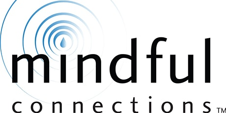 Mindful Connections Online - Jan 2021 tickets