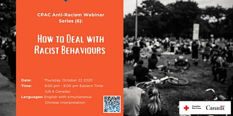 CPAC Anti-Racism Webinar Series (6): How to Deal with Racist Behaviours tickets
