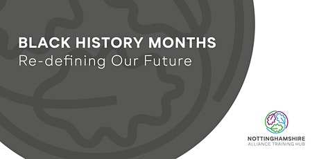 Black History Months: Re-defining Our Future