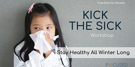 Kick The Sick: Stay Healthy All Winter Long tickets