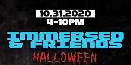 IMMERSED & FRIENDS HALLOWEEN tickets