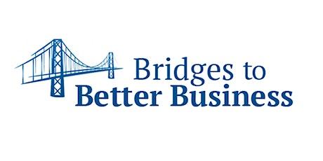 Bridges To Better Business tickets