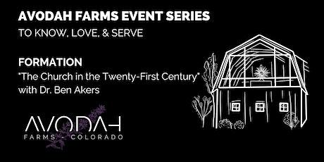 "AVODAH FARMS EVENT SERIES: ""The Church in the 21st Century"" tickets"