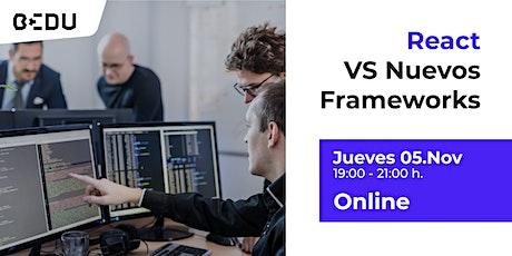 React VS Nuevos Frameworks/Sesiones en vivo. entradas