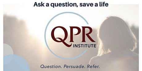 QPR (Question. Persuade. Refer.) Youth Suicide Prevention Training - Online tickets