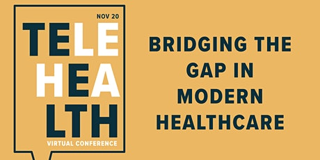 Telehealth: Bridging the Gap In Modern Healthcare tickets