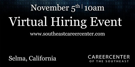 Virtual Hiring Event. Selma, California Virtual Hiring Event tickets
