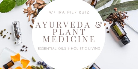 Ayurveda and Plant Medicine: Essential Oils and Holistic Living tickets