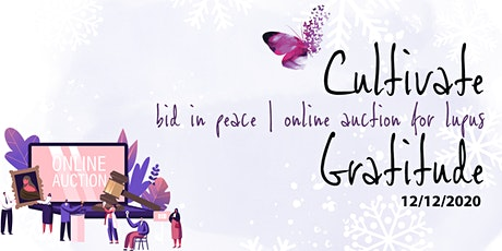 Cultivate Gratitude, Bid In Peace—An Online Auction for Lupus