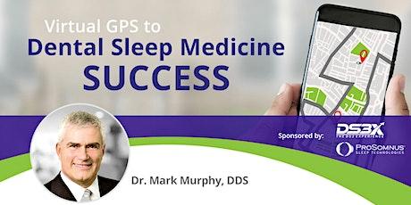 Virtual GPS to Dental Sleep Medicine Success - November 10, 11, 12 tickets