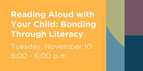 Reading Aloud with Your Child: Bonding Through Literacy tickets