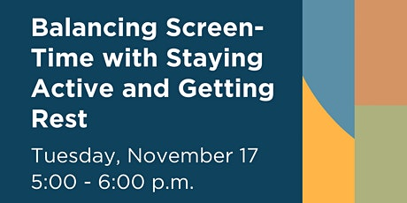 Balancing Screen-Time with Staying Active and Getting Rest tickets