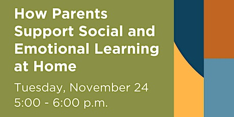 How Parents Support Social and Emotional Learning at Home tickets