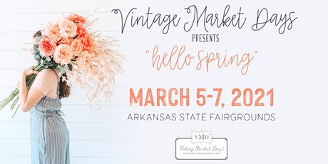 "Vintage Market Days® of Little Rock ""Hello Spring"" tickets"