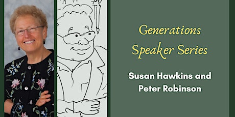 Generations Speaker Series: Susan Hawkins and Peter Robinson (Part 2) tickets