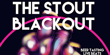 The Stout Blackout tickets