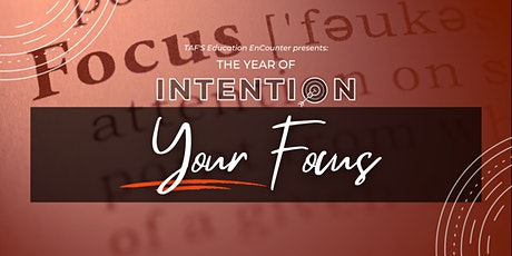 The Year of Intention: YOUR Focus tickets