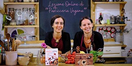 Lezione Online di Pasticceria Vegana biglietti