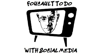 Foucault to do with Social Media tickets