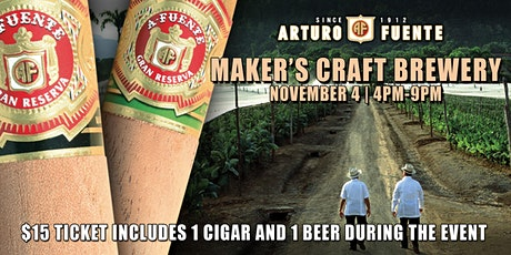 Fuente Cigars at Maker's Craft Brewery! tickets