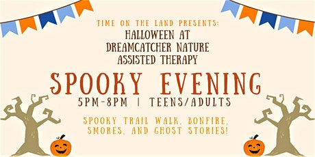 Time on the Land Presents a  Spooky Halloween Evening 5:00 PM to 8:00 PM tickets