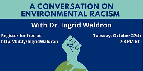 SLC Presents: A Conversation on Environmental Racism with Dr.Ingrid Waldron tickets