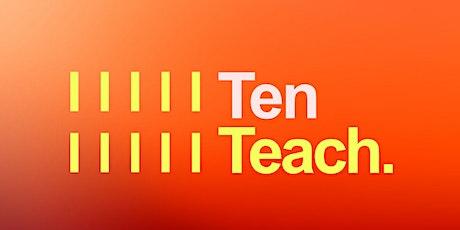 Copy of TEN TEACH     MONOLOGUE PREP tickets
