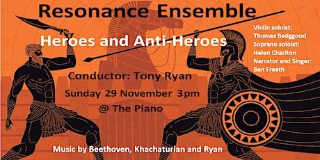 Resonance Ensemble  - Heros and Anti-Heros tickets