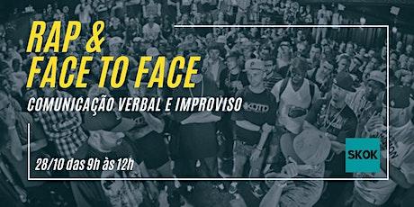 Rap & Face to Face - Comunicação verbal e improviso bilhetes