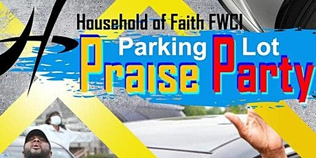 Household of Faith FWCI ~ 25th Anniversary PARKING LOT PRAISE PARTY tickets