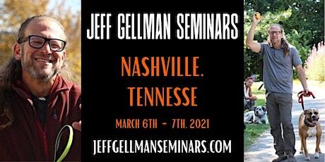 Nashville TN- Jeff Gellman's Problem Solving 2 Day Dog Training Seminar tickets
