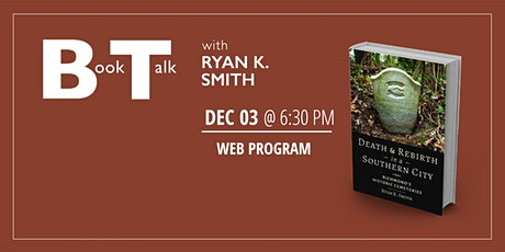Book Talk with Ryan K. Smith: Death and Rebirth in a Southern City tickets