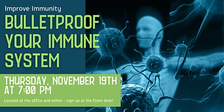 Improve Immunity: Bulletproof Your Immune System! tickets