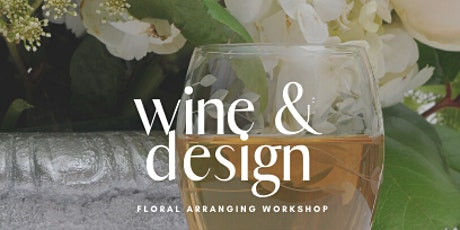 Wine and Design | Floral Workshop tickets