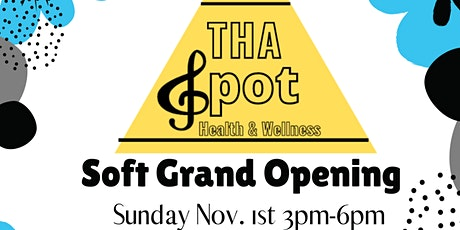 Tha Spot Health and Wellness Soft Grand Opening tickets