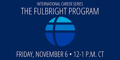 International Career Series: The Fulbright Program tickets