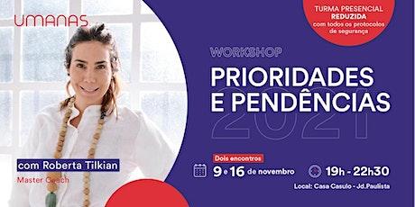 Workshop Prioridades & Pendências ingressos