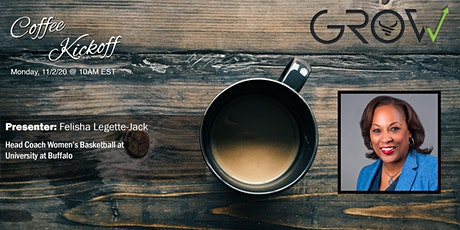 GROW Kickoff -  Felisha Legette-Jack tickets