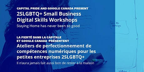 Capital Pride & Google Canada  Presents: 2SLGBTQ+ Small Business  Workshop tickets