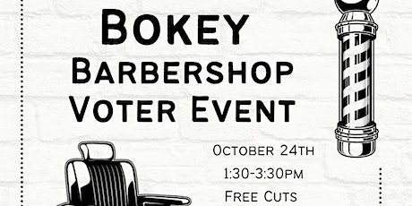 FREE HAIRCUTS! Bokey Barbershop Voter Event tickets