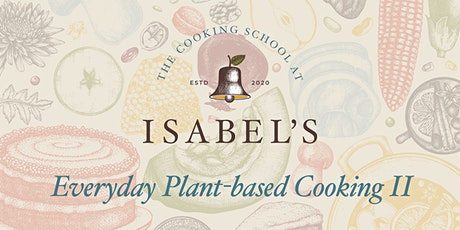 Cooking Classes with Sue Chef: Everyday Plant-based Cooking II tickets
