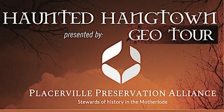 Haunted Hangtown Geo Tour tickets