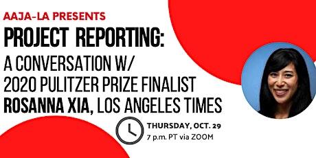 AAJA-LA Presents:  A Conversation w/ Pulitzer Prize Finalist Rosanna Xia tickets