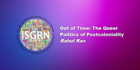 'Out of Time: The Queer Politics of Postcoloniality', with Rahul Rao tickets