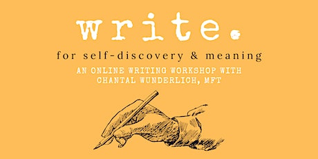 Write for Self-Discovery and Meaning: an Online Writing Workshop tickets