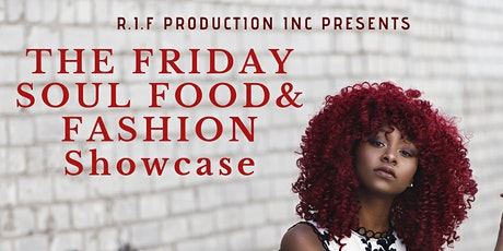 The Friday Soul Food and Fashion Showcase tickets