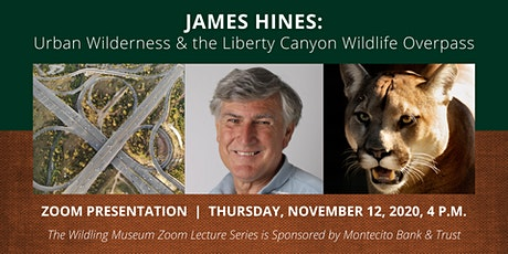 James Hines: Urban Wilderness & the Liberty Canyon Wildlife Overpass tickets