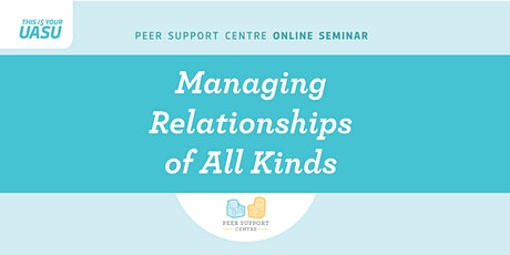 Peer Support Centre Online Seminar on Managing Relationships of All Kinds tickets