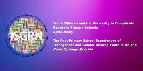 Trans Experiences in Schools, with Aoife Neary and Ruarí Santaigo Mcbride tickets
