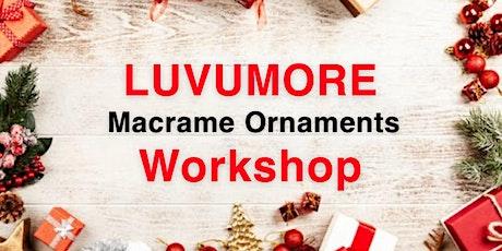 LUVUMORE Christmas Macramé Ornament Workshop tickets